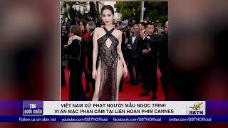 Việt Nam xử phạt người mẫu Ngọc trinh vì ăn mặc hở hang tại đại hội điện ảnh Cannes