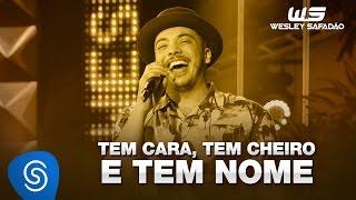 Wesley Safadão - Tem Cara, Tem Cheiro, Tem Nome (Tô Feliz) [DVD WS Em Casa]