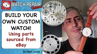 Build Your Own Custom Watch Using Parts From Ebay