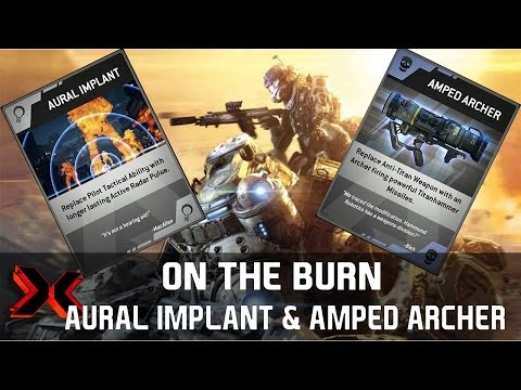 On the Burn - Aural Implant and Amped Archer - Titanfall Gameplay