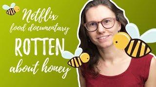 Netflix food documentary Rotten - Honey (review)