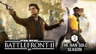 Han Solo Season 2 Gameplay Trailer!  NEW MAP and SKINS!  Star Wars Battlefront 2 DLC Solo Season 2