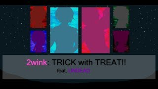 TRICK with TREAT!! - 2wink feat. UNDEAD [romanji; color coded] 【 SHORT VERSION 】