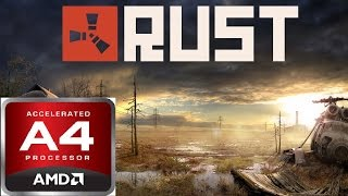 Rust. AMD A4-6300. Gameplay on low end pc.