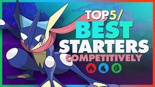 Top 5 BEST Competitive Starter Pokemon