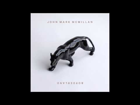 John Mark Mcmillan - Guns Napoleon