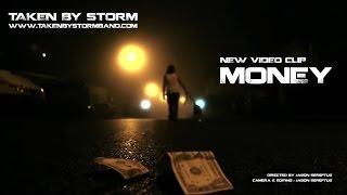 Taken By Storm - Money