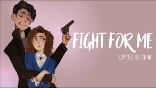 Fight For Me (Heathers)【Anna】