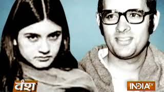 Vansh: Journey of Nehru-Gandhi Family Dynasty