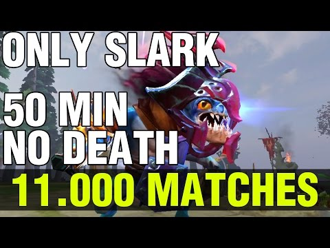 11.000 MATCHES WITH SLARK!! WTF PLAYER - 50 MIN NO DEATH - Dota 2