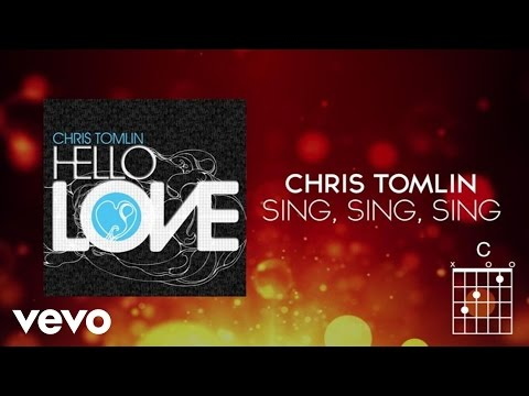 Chris Tomlin - We Will Sing Sing Sing