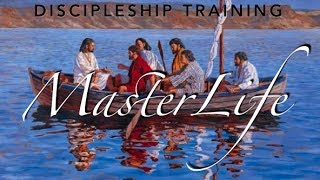 "MasterLife - The Disciple's Cross (Week 1) ""Spending Time with the Master"""