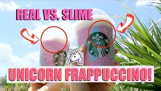 DIY REAL VS. SLIME UNICORN FRAPPUCCINO!!🦄