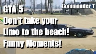 GTA 5 Don't take your Limousine to the beach! ( GTA v)