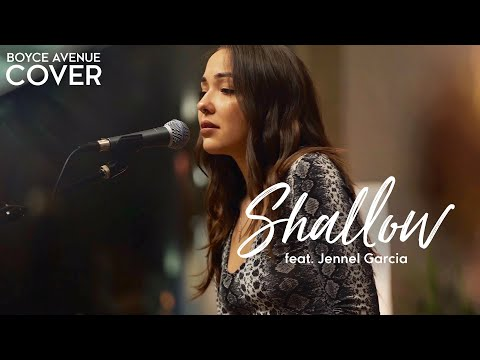 Shallow - Lady Gaga Bradley Cooper A Star Is BornBoyce Avenue ft Jennel Garcia acoustic cover