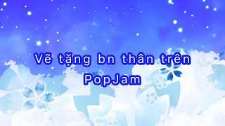 Vẽ tặng bn thân trên PopJam - by YuMi Channel