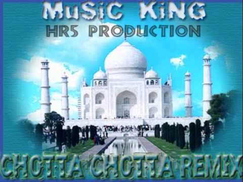 MuSiC KiNG - CHoTTa CHoTTa ReMiX(TaJ MaHaL)