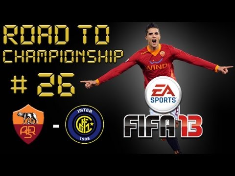 FIFA 13 ▌ROAD TO CHAMPIONSHIP #26 ▌ ROMA - INTER (+ news calciomercato)