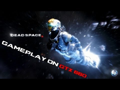 Dead Space 3 - Gameplay on GTX 660