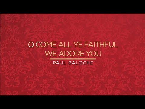 Paul Baloche - O Come All Ye Faithful We Adore You