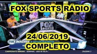 FOX SPORTS RÁDIO 24/06/2019 - FSR COMPLETO
