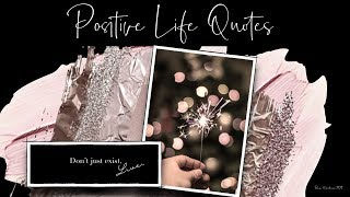 Positive Life Quotes   For Inspiration and Motivation #4 | Quotes about Life