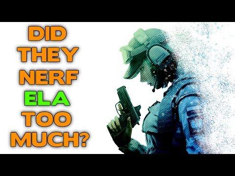 Did They NERF ELA Too Much? || Rainbow Six Siege