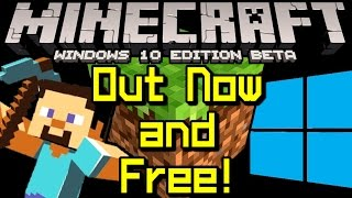Minecraft News WINDOWS 10 EDITION Out Now & Free!