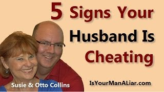 5 Signs Your Husband is Cheating