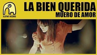 Video LA BIEN QUERIDA - Muero De Amor
