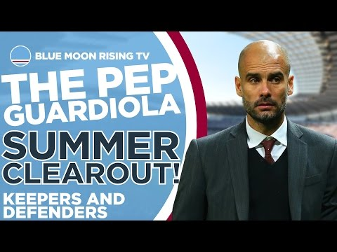 Pep Guardiola's Manchester City Clearout | Keepers and Defenders