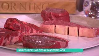 John Torode's Steak Masterclass | This Morning