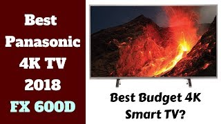 Best Panasonic 4k smart TV 2019| FX600 & FX650 In-depth Review