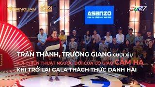 Trấn Thành, Trường Giang cười xỉu với chiến thuật ngược đời của cô giáo Cẩm Hà khi trở lại gala TTDH