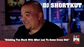 DJ Shortkut - Drinking Too Much With QBert Led To Some Crazy Shit (247HH Wild Tour Stories)