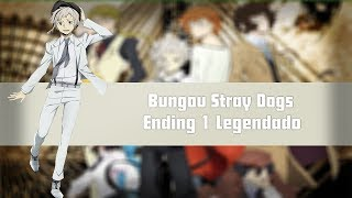Bungou Stray Dogs - Ending 1 - 【Legendado PT-BR】