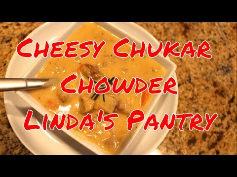 ~Cheesy Chukar Chowder With Linda's Pantry~ thumbnail