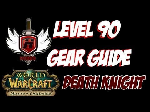 Level 90 Gear Guide Death Knight - WOWHOBBS - Mists of Pandaria MoP Heroic (gameplay/commentary)