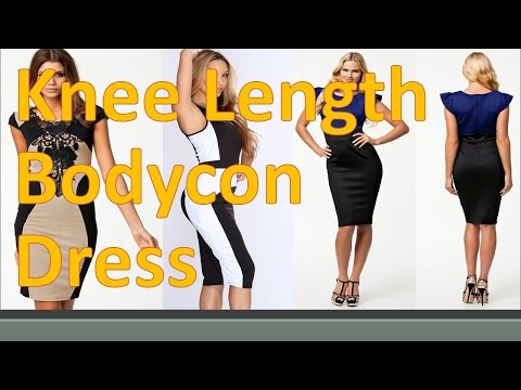 Choose The Most Appropriate Knee Length Bodycon Dresses