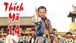 Thích Mã - Tập 14 | Phim Bộ Kiếm Hiệp Trung Quốc Hay Nhất - Thuyết Minh