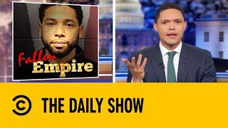 Jussie Smollet Has Been Charged  With Faking His Own Attack | The Daily Show with Trevor Noah
