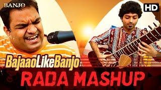 Rada Mashup   Bajaao Like Banjo