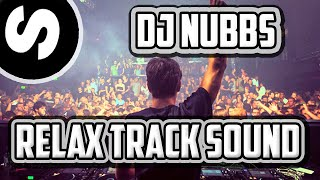 DJ Nubbs - Relax Track Sound (Sound Track Nubbs) (Song Created) (Official Song)