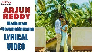 Madhuram Lyrical || Arjun Reddy Songs || Vijay Devarakonda, Shalini || Sandeep || Radhan