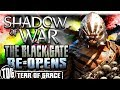 THE BLACK GATES RE OPEN | Middle Earth: Shadow Of War   SHADOW WARS