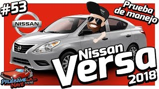 Nissan Versa 2018 | PruebameLa... Nave #53 | Prueba de Manejo