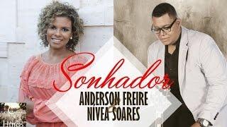 Baixar SONHADOR - ANDERSON FREIRE & NÍVEA SOARES (COM LETRA)