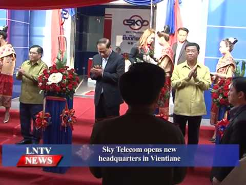 Lao NEWS on LNTV: Sky Telecom opens new headquarters in Vientiane.3/2/2015