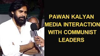 Pawan Kalyan Media Interaction With Communist Leaders | JanaSena Party | Vijayawada