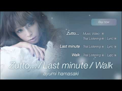 浜崎あゆみ - Zutto... / Last Minute / Walk【2014.12.24 Release】